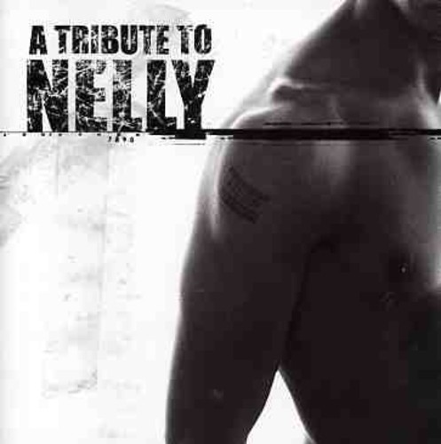 A Tribute To Nelly